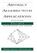 Abstract Algebra with Applications 1st edition 9780824791445 0824791444