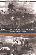 Identity and Struggle at the Margins of the Nation-State 0 9780822322184 0822322188