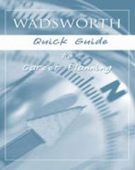 Custom Enrichment Module: Wadsworth Quick Guide for Career Planning 1st edition 9781413022643 1413022642