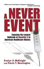 A Never Event 1st Edition 9780615394978 0615394973