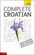 Complete Croatian: A Teach Yourself Guide 2nd edition 9780071756549 007175654X