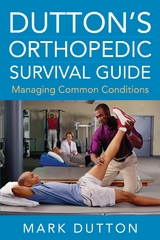 Dutton's Orthopedic Survival Guide: Managing Common Conditions 1st Edition 9780071715102 007171510X