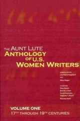 The Aunt Lute Anthology of U.S. Women Writers, Volume One: 17th through 19th Centuries 1st Edition 9781879960688 1879960680