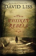 The Whiskey Rebels 1st edition 9781400064205 1400064201