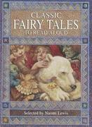 Classic Fairy Tales to Read Aloud 0 9780753451649 0753451646