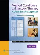 Medical Conditions and Massage Therapy 1st Edition 9780781769228 0781769221