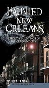 Haunted New Orleans 1st Edition 9781596299443 1596299444