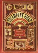 The Steampunk Bible 1st Edition 9780810989580 0810989581