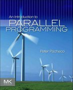 An Introduction to Parallel Programming 1st Edition 9780123742605 0123742609