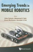 Emerging Trends in Mobile Robotics - Proceedings of the 13Th International Conference on Climbing and Walking Robots and the Support Technologies for Mobile Machines 0 9789814327978 9814327972
