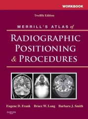 Workbook for Merrill's Atlas of Radiographic Positioning and Procedures 12th Edition 9780323073240 0323073247