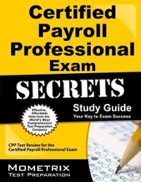 Certified Payroll Professional Exam Secrets Study Guide 1st Edition 9781609713102 1609713109
