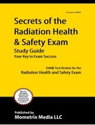 Secrets of the Radiation Health and Safety Exam Study Guide 1st Edition 9781609716165 1609716167