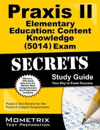 Praxis II Elementary Education Content Knowledge (5014) Exam Secrets Study Guide 1st Edition 9781610726405 1610726405