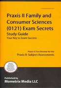 Praxis II Family and Consumer Sciences (5121) Exam Secrets Study Guide 1st Edition 9781610726511 1610726510