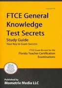 FTCE General Knowledge Test Secrets Study Guide 1st Edition 9781609717001 1609717007