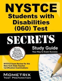 NYSTCE Students with Disabilities (060) Test Secrets Study Guide 1st Edition 9781610723800 1610723805