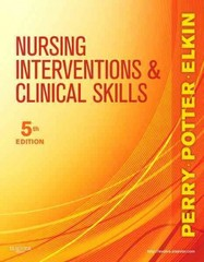 Nursing Interventions & Clinical Skills 5th Edition 9780323069687 0323069681
