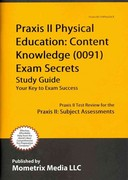 Praxis II Physical Education Content Knowledge (5091) Exam Secrets Study Guide 1st Edition 9781610727044 1610727045