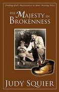 His Majesty in Brokenness 1st Edition 9781453677148 1453677143