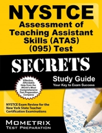 NYSTCE Assessment of Teaching Assistant Skills (ATAS) (095) Test Secrets Study Guide 1st Edition 9781610723381 1610723384