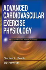Advanced Cardiovascular Exercise Physiology 1st Edition 9780736073929 0736073922