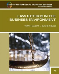 Law and Ethics in the Business Environment 7th Edition 9780538473514 0538473517