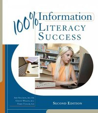 100% Information Literacy Success 2nd Edition 9781133171379 1133171370