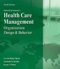 Shortell and Kaluzny's Healthcare Management 6th edition 9781435488182 1435488180