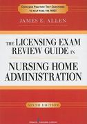 The Licensing Exam Review Guide in Nursing Home Administration, 6th Edition 6th Edition 9780826107077 0826107079