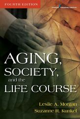 Aging, Society and the Life Course 4th edition 9780826119377 0826119379