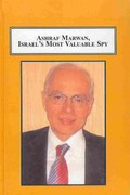 Ashraf Marwan, Israel's Most Valuable Spy 0 9780773436121 077343612X