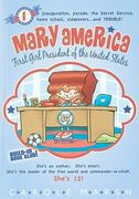 Mary America-First Girl President of the United States: Book 1: Inauguration, Parade, the Secret Service, Home School, Sleepovers...and Trouble! 0 9780635073235 0635073234