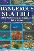 Dangerous Sea Life of the West Atlantic, Caribbean, and Gulf of Mexico 0 9781561643707 156164370X