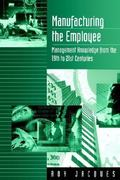 Manufacturing the Employee 1st Edition 9780803979161 0803979169