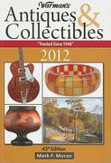 Warman's Antiques and Collectibles 2012 45th edition 9781440214042 1440214042