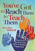 You've Got to Reach Them to Teach Them 1st Edition 9781935542056 1935542052