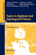 Topics in Algebraic and Topological K-Theory 1st edition 9783642157073 3642157076