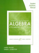 Student Solutions Manual for Kaufmann/Schwitters' Elementary & Intermediate Algebra: A Combined Approach 6th edition 9781111574628 1111574626
