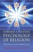 Toward a Positive Psychology of Religion 0 9781846944291 1846944295