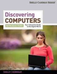 Discovering Computers, Introductory: Your Interactive Guide to the Digital World (Shelly Cashman) 1st edition 9781111530488 1111530483
