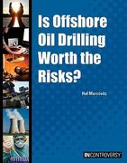 Is Offshore Oil Drilling Worth the Risks? 0 9781601521439 160152143X