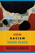 How Racism Takes Place 1st Edition 9781439902561 1439902569