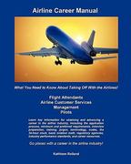 Airline Career Manual 1st Edition 9781453761267 1453761268