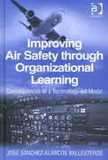 Improving Air Safety through Organizational Learning 1st Edition 9781317118244 1317118243