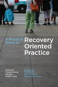 A Practical Guide to Recovery-Oriented Practice 1st Edition 9780195304770 0195304772