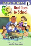 Dad Goes to School 0 9781416915416 1416915419