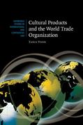 Cultural Products and the World Trade Organization 1st edition 9780521873277 0521873274