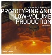 Prototyping and Low-Volume Production 1st Edition 9780500289181 0500289182