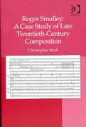 Roger Smalley: A Case Study of Late Twentieth-Century Composition 1st Edition 9781317061960 1317061969